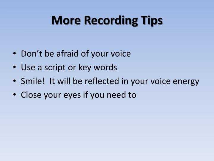 More Recording Tips