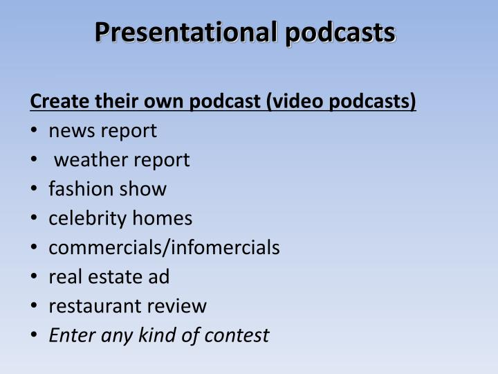 Presentational podcasts