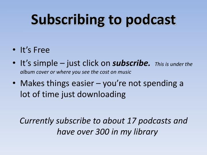 Subscribing to podcast