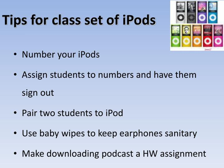 Tips for class set of iPods