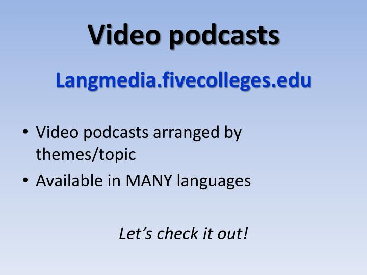 Video podcasts