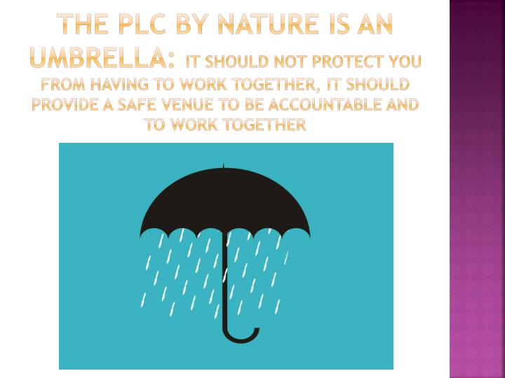 The PLC by nature is an Umbrella: