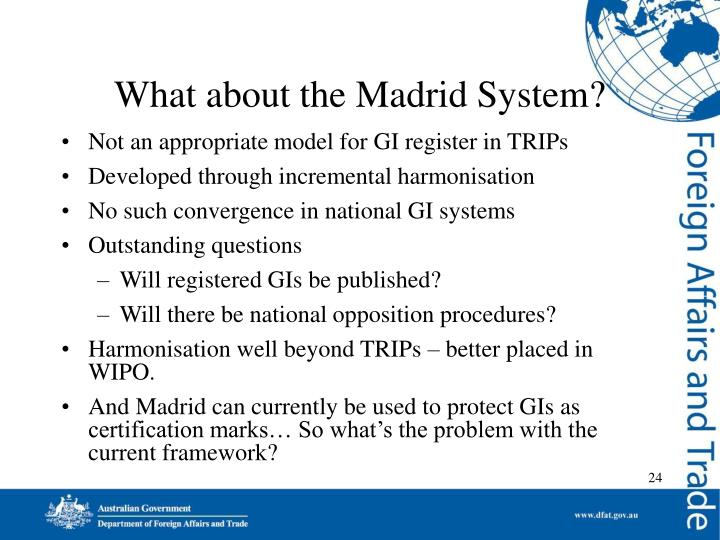 What about the Madrid System?