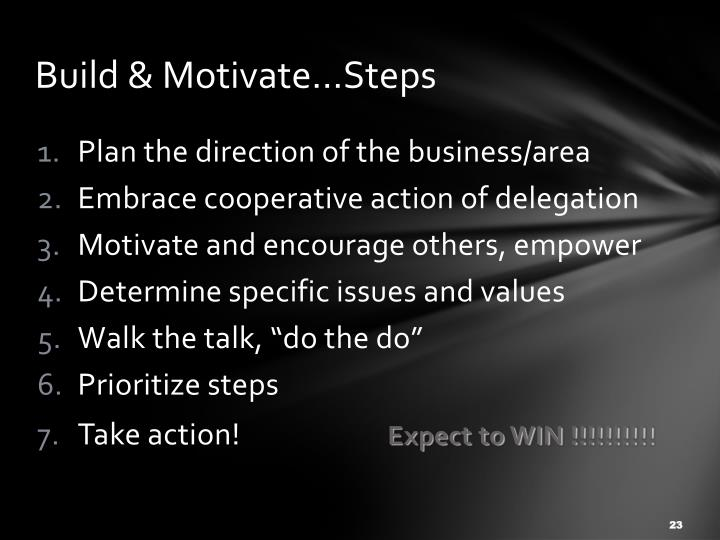 Build & Motivate…Steps