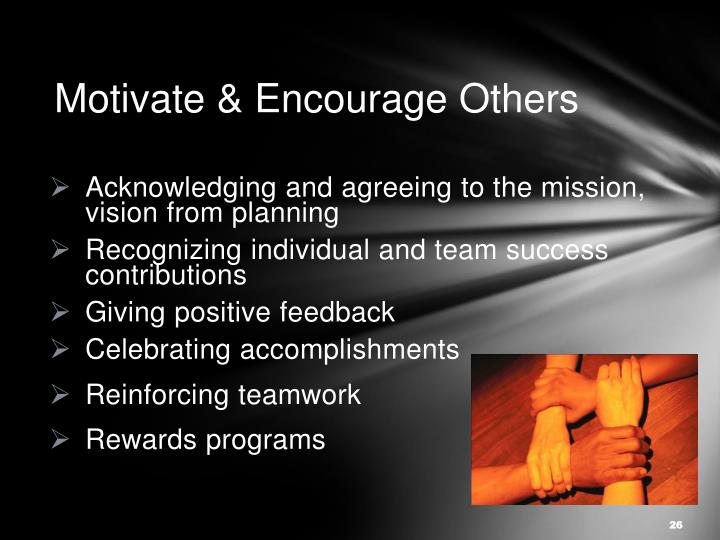 Motivate & Encourage Others