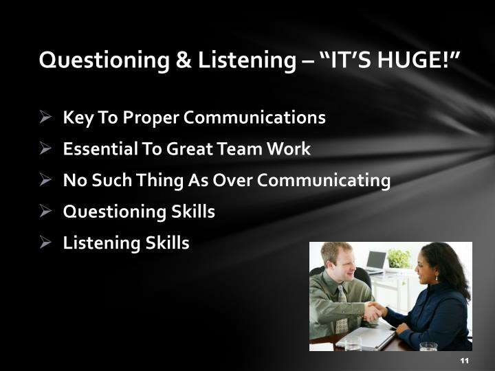 "Questioning & Listening – ""IT'S HUGE!"""