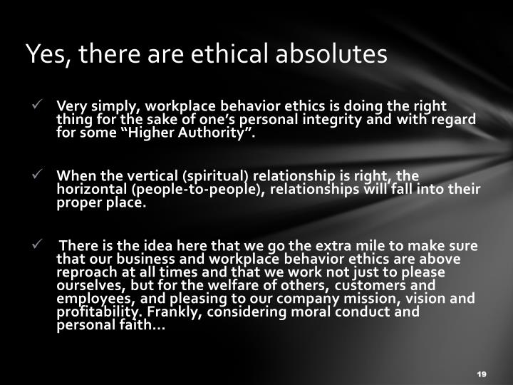 Yes, there are ethical absolutes