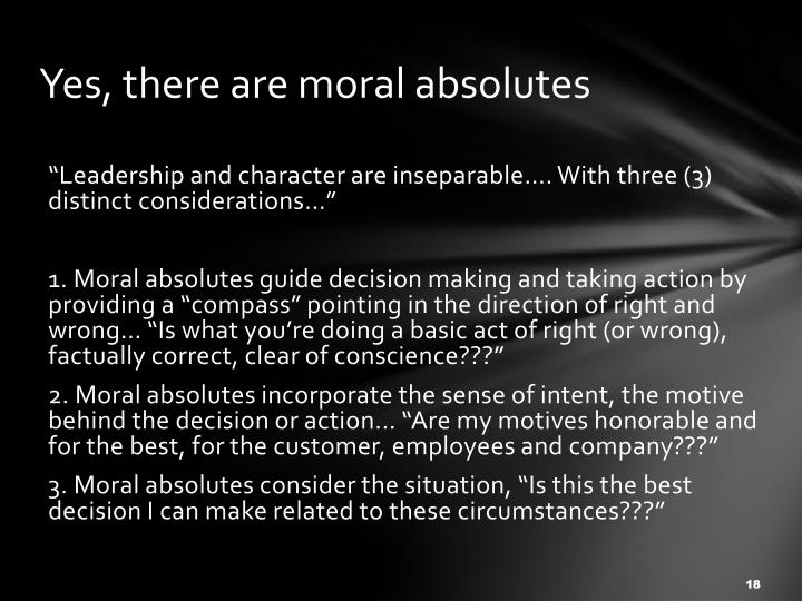Yes, there are moral absolutes