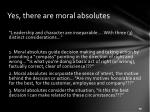 yes there are moral absolutes