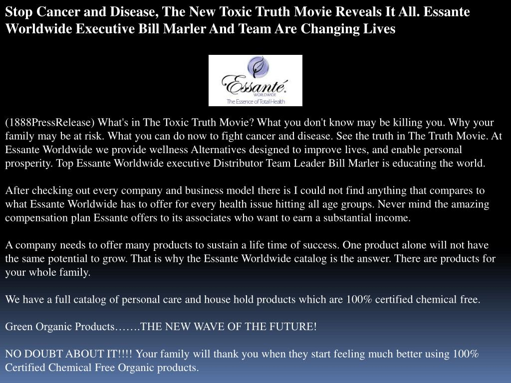 Stop Cancer and Disease, The New Toxic Truth Movie Reveals It All. Essante Worldwide Executive Bill Marler And Team Are Changing Lives