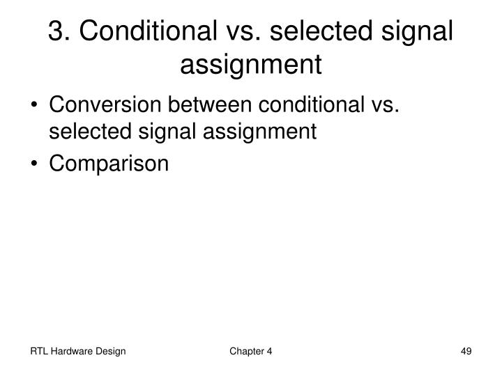 3. Conditional vs. selected signal assignment