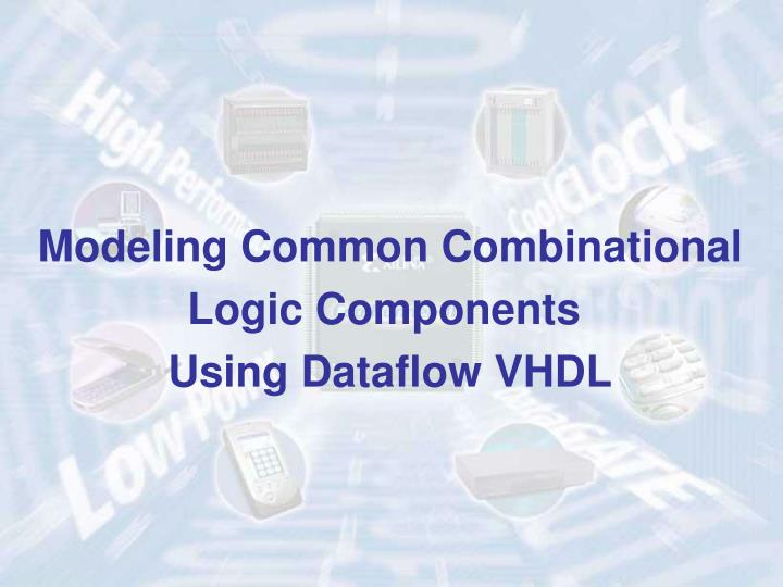 Modeling Common Combinational