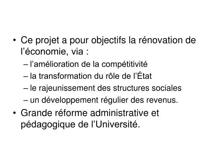 Ce projet a pour objectifs la rénovation de l'économie, via :