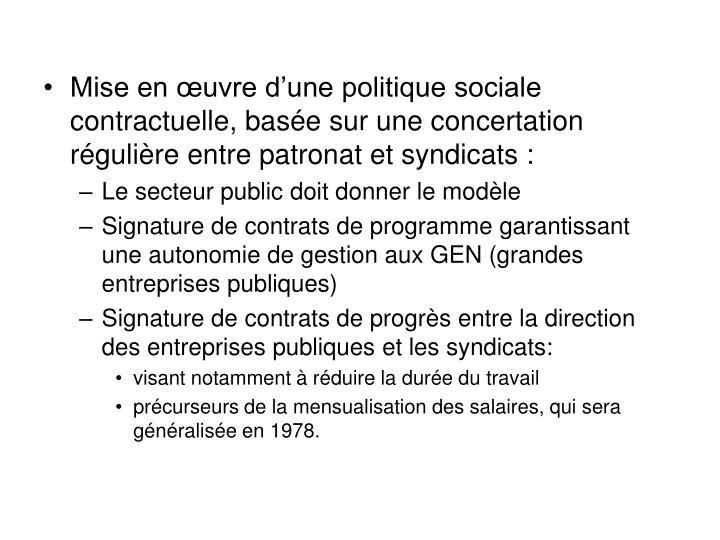 Mise en œuvre d'une politique sociale contractuelle, basée sur une concertation régulière entre patronat et syndicats :