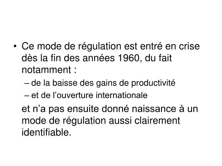 Ce mode de régulation est entré en crise dès la fin des années 1960, du fait notamment :