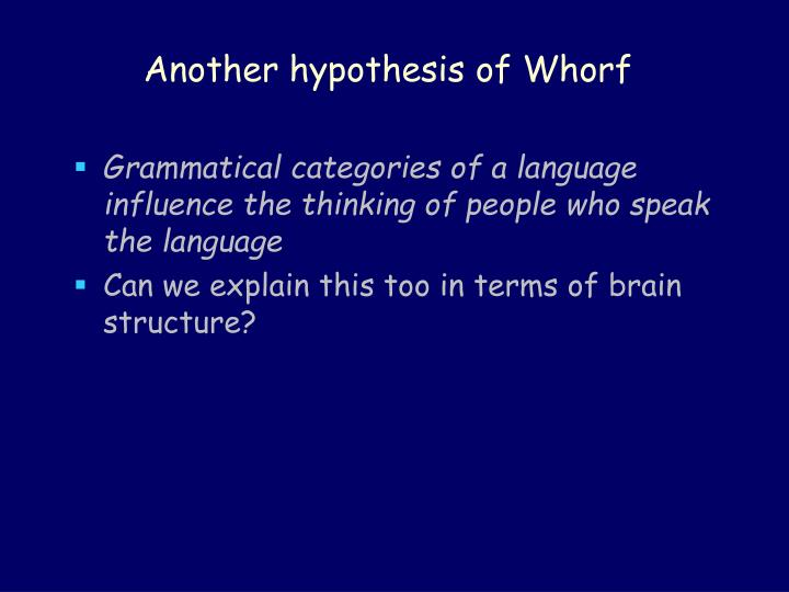 Another hypothesis of Whorf