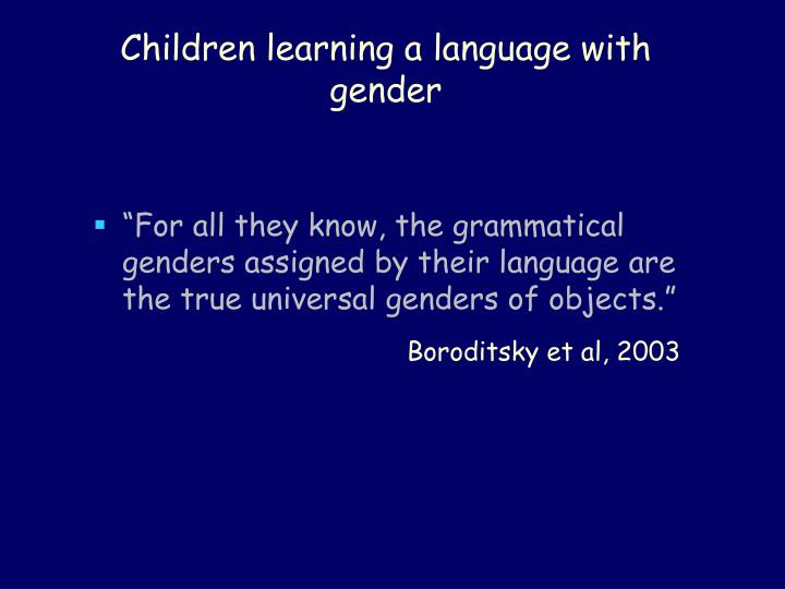 Children learning a language with gender