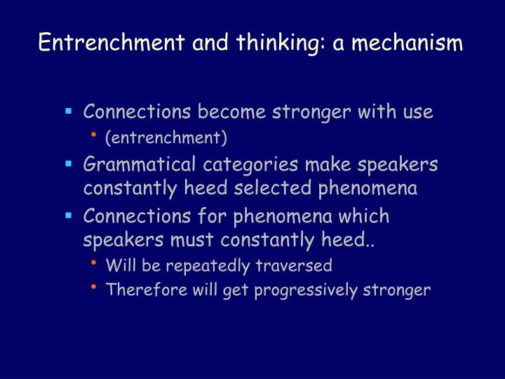 Entrenchment and thinking: a mechanism