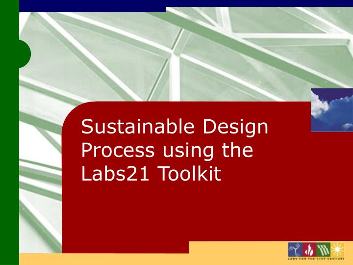 Sustainable Design Process using the Labs21 Toolkit