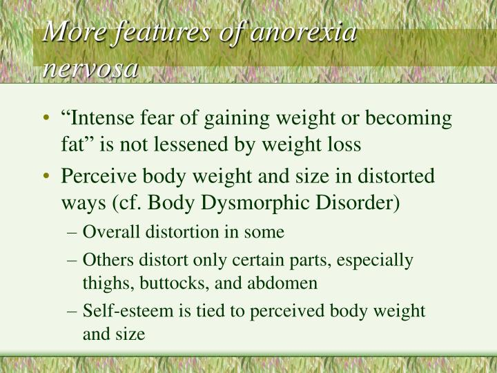 More features of anorexia nervosa