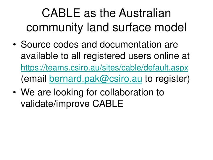 CABLE as the Australian community land surface model