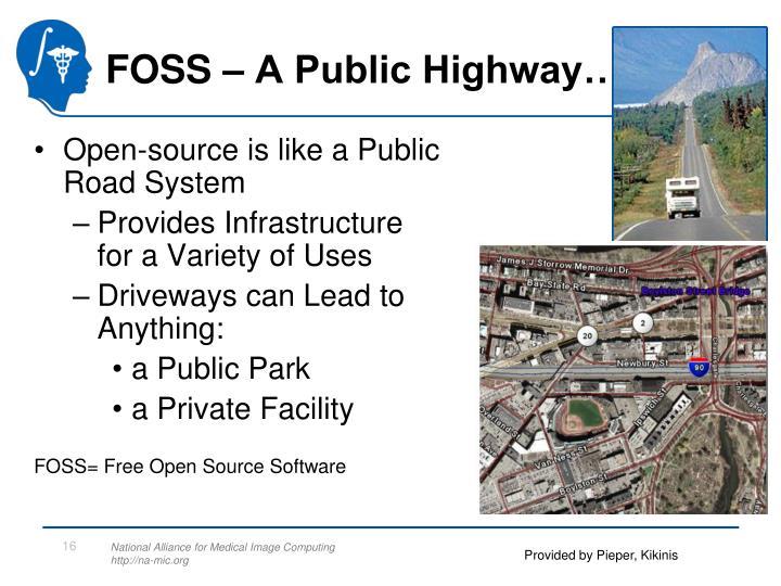 FOSS – A Public Highway…