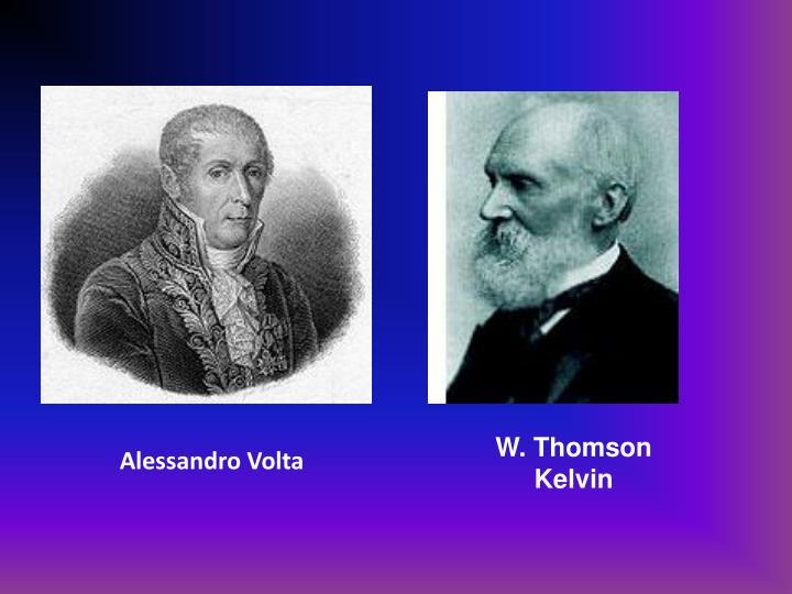 W. Thomson Kelvin