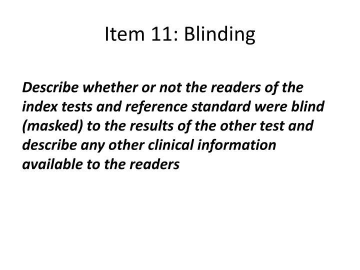 Item 11: Blinding