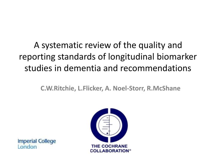 A systematic review of the quality and reporting standards of longitudinal biomarker studies in dementia and recommendations