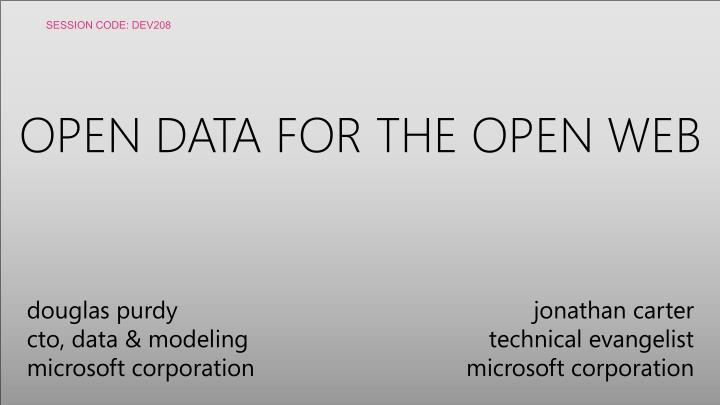 OPEN DATA FOR THE OPEN WEB