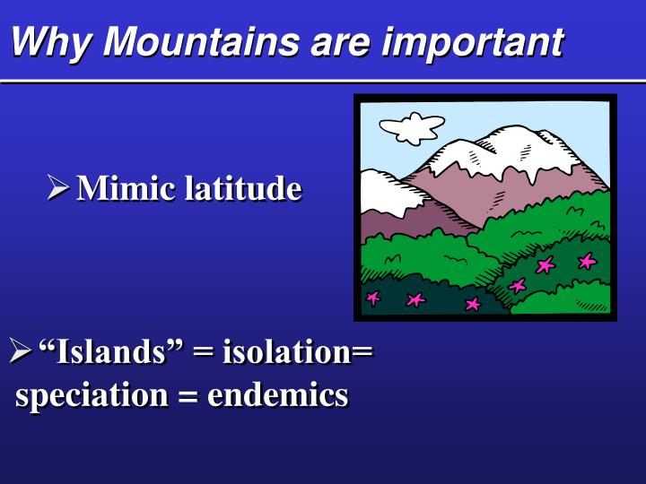 Why Mountains are important