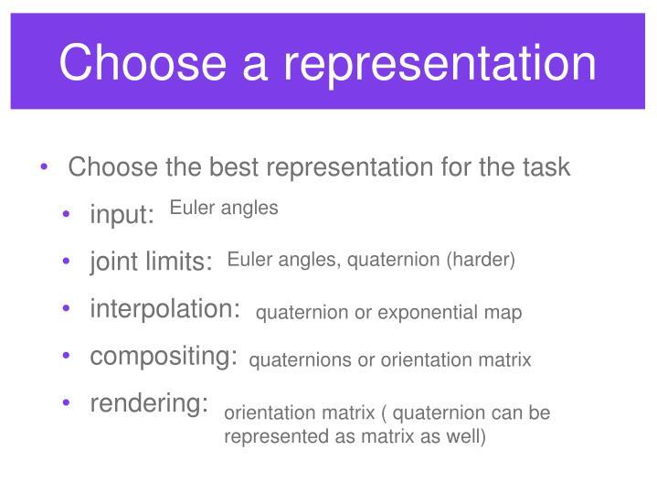 Choose a representation