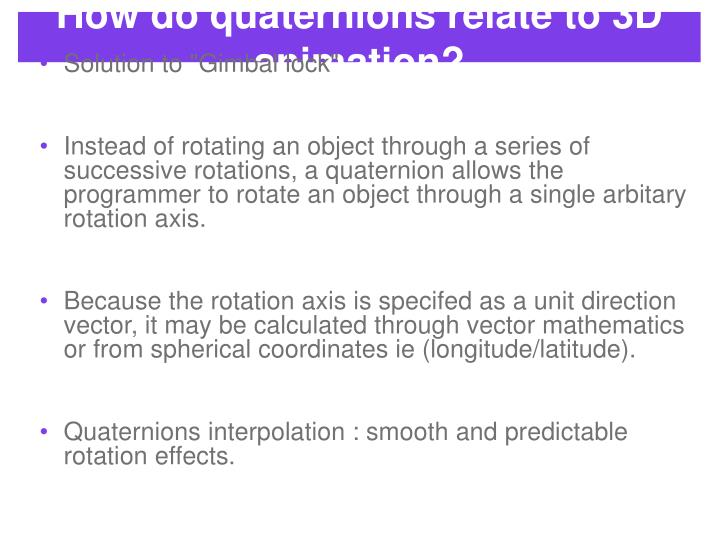 How do quaternions relate to 3D animation?