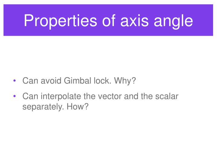 Properties of axis angle
