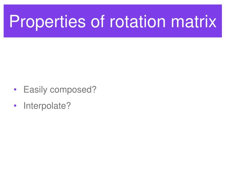 Properties of rotation matrix