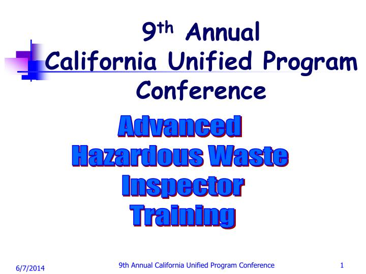 9 th annual california unified program conference