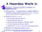a hazardous waste is