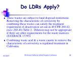 do ldrs apply