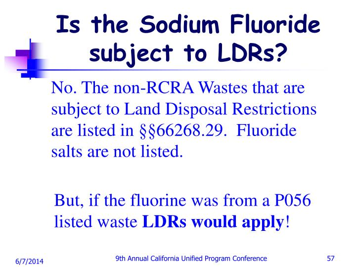 Is the Sodium Fluoride subject to LDRs?