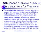 no 66268 3 dilution prohibited as a substitute for treatment