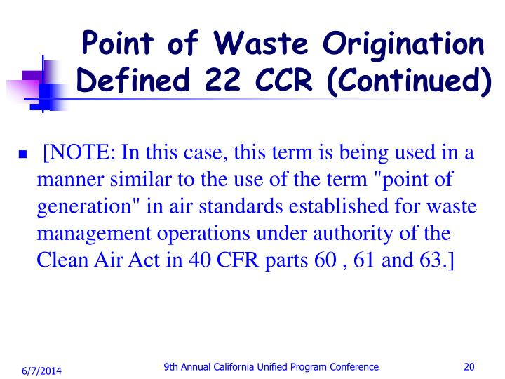 Point of Waste Origination Defined 22 CCR (Continued)