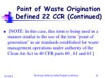 point of waste origination defined 22 ccr continued
