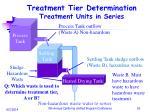 treatment tier determination treatment units in series