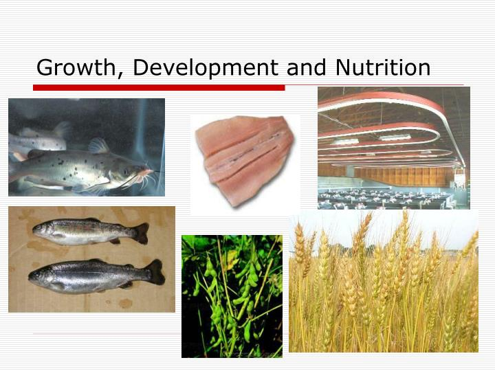 Growth, Development and Nutrition