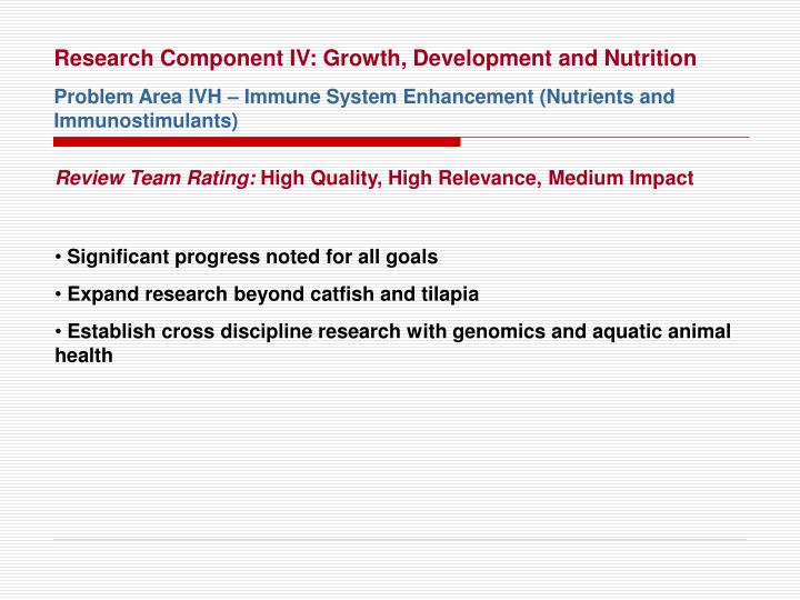 Research Component IV: Growth, Development and Nutrition
