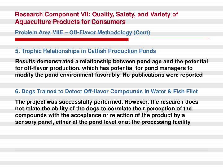 Research Component VII: Quality, Safety, and Variety of Aquaculture Products for Consumers