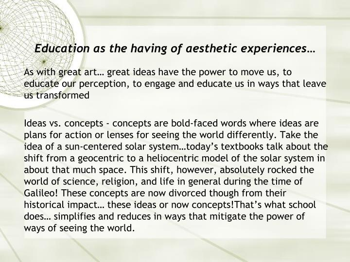 Education as the having of aesthetic experiences…