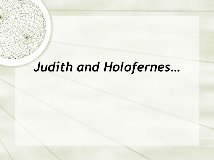 Judith and Holofernes…