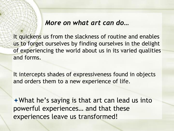 More on what art can do…