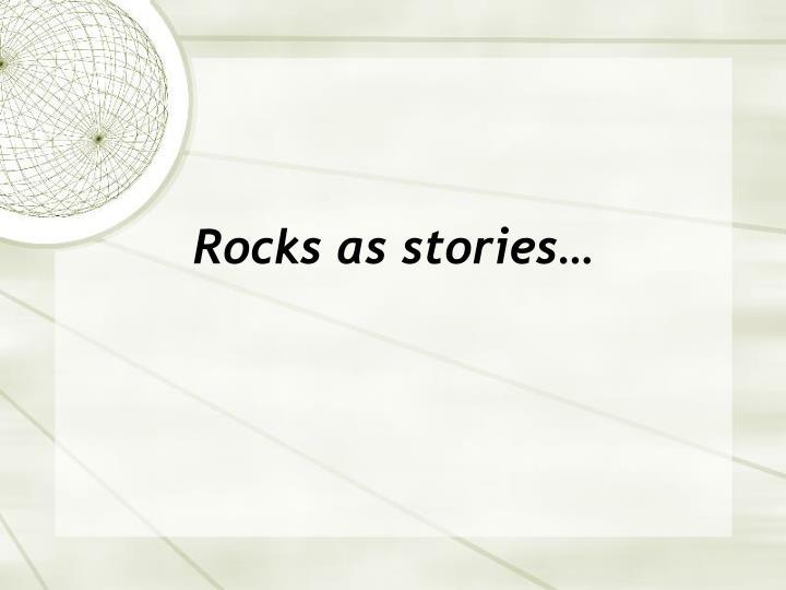 Rocks as stories…